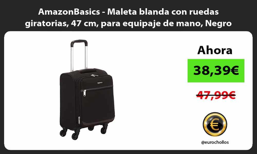 AmazonBasics Maleta blanda con ruedas giratorias 47 cm para equipaje de mano Negro