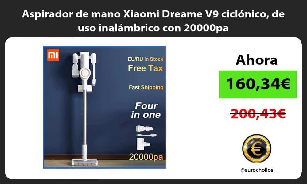 Aspirador de mano Xiaomi Dreame V9 ciclónico de uso inalámbrico con 20000pa