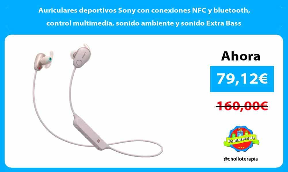 Auriculares deportivos Sony con conexiones NFC y bluetooth control multimedia sonido ambiente y sonido Extra Bass