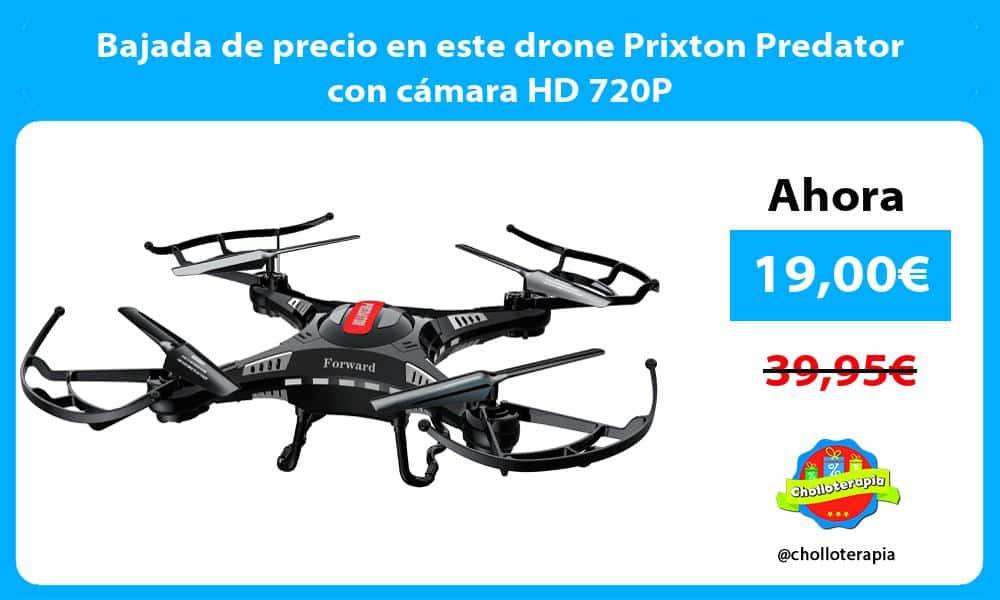Bajada de precio en este drone Prixton Predator con cámara HD 720P