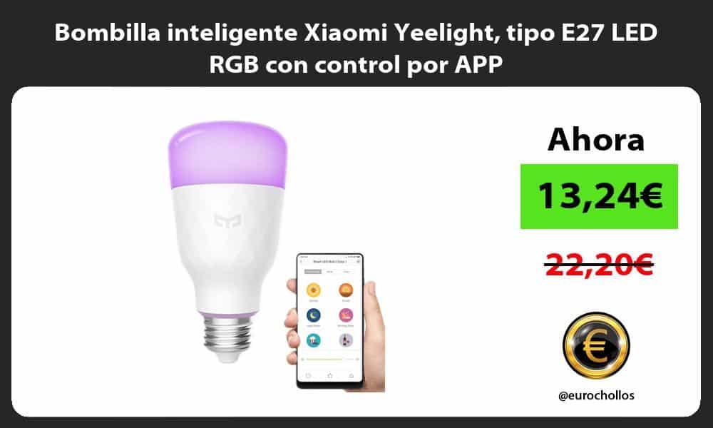 Bombilla inteligente Xiaomi Yeelight tipo E27 LED RGB con control por APP