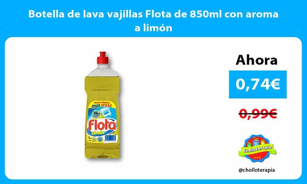 Botella de lava vajillas Flota de 850ml con aroma a limón