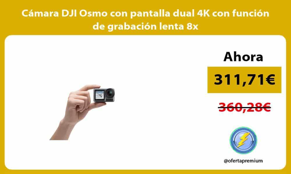 Cámara DJI Osmo con pantalla dual 4K con función de grabación lenta 8x