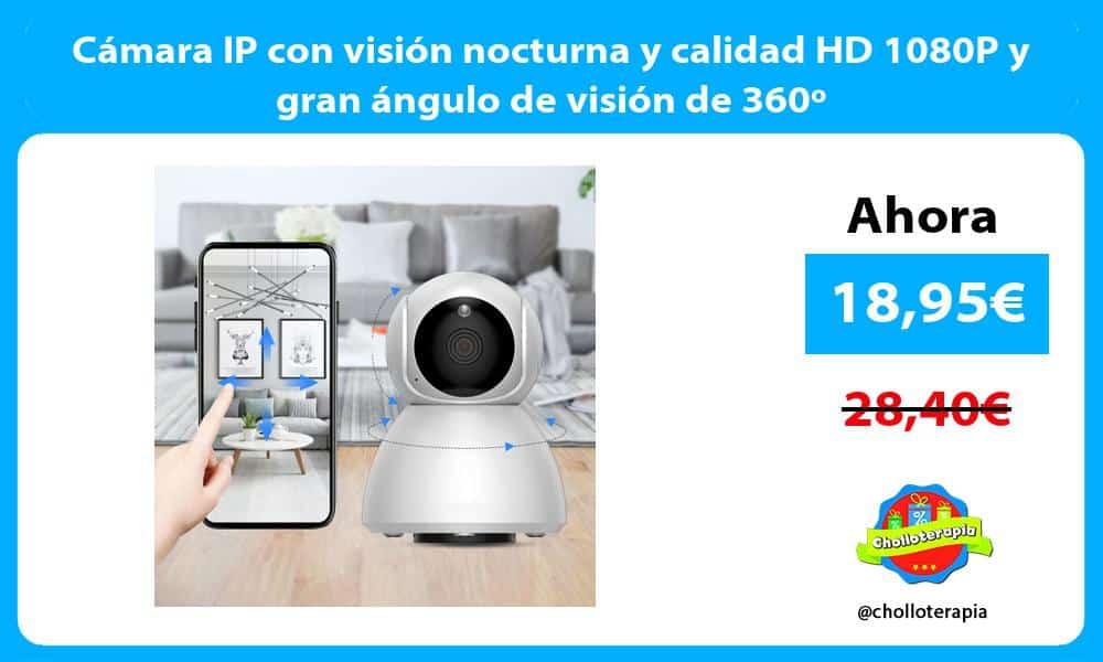 Cámara IP con visión nocturna y calidad HD 1080P y gran ángulo de visión de 360º