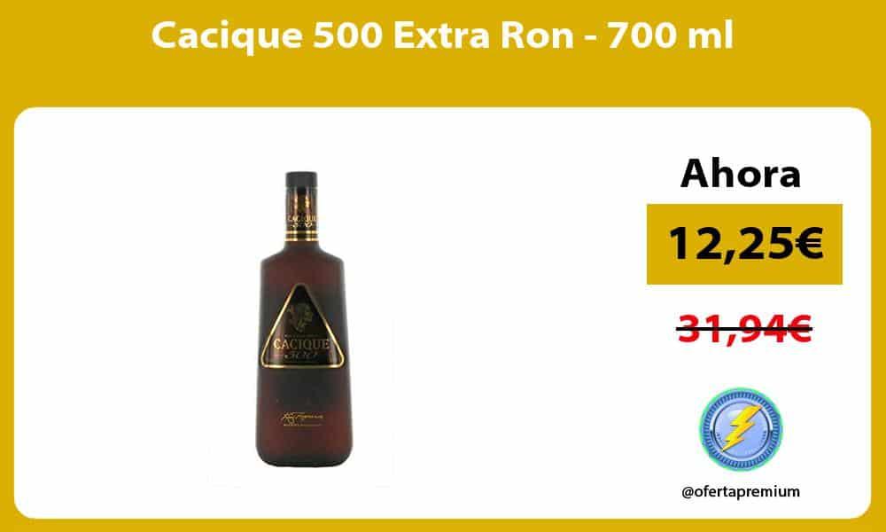 Cacique 500 Extra Ron 700 ml