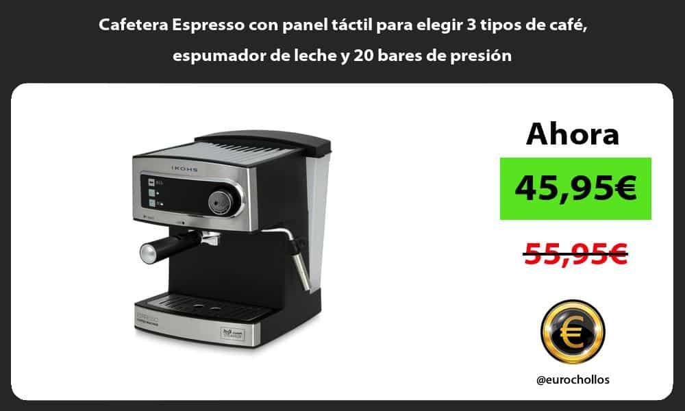 Cafetera Espresso con panel táctil para elegir 3 tipos de café espumador de leche y 20 bares de presión