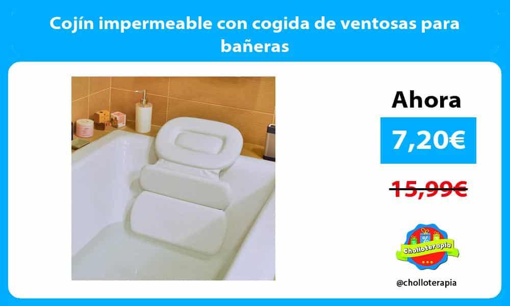 Cojín impermeable con cogida de ventosas para bañeras