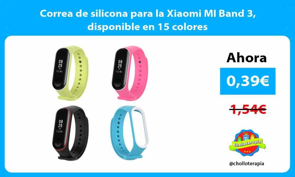 Correa de silicona para la Xiaomi MI Band 3 disponible en 15 colores