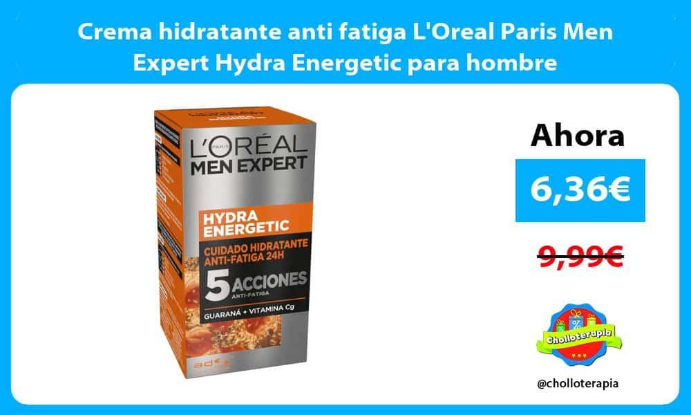 Crema hidratante anti fatiga LOreal Paris Men Expert Hydra Energetic para hombre