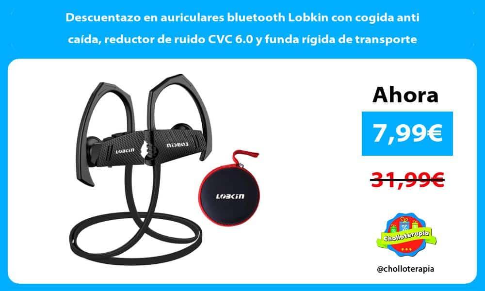 Descuentazo en auriculares bluetooth Lobkin con cogida anti caída reductor de ruido CVC 6.0 y funda rígida de transporte