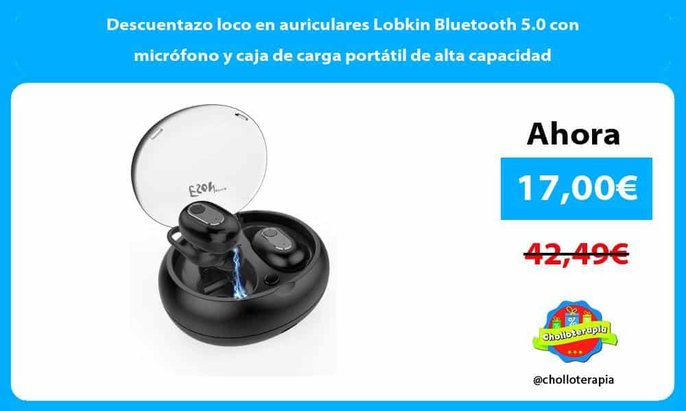 Descuentazo loco en auriculares Lobkin Bluetooth 5.0 con micrófono y caja de carga portátil de alta capacidad