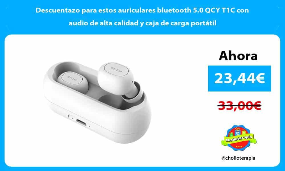 Descuentazo para estos auriculares bluetooth 5.0 QCY T1C con audio de alta calidad y caja de carga portátil