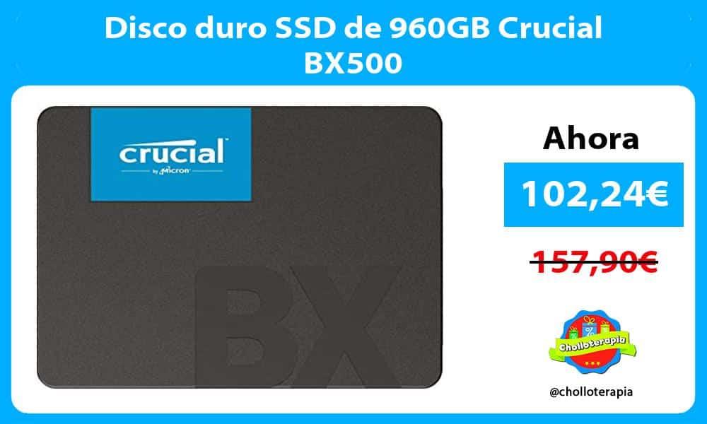 Disco duro SSD de 960GB Crucial BX500
