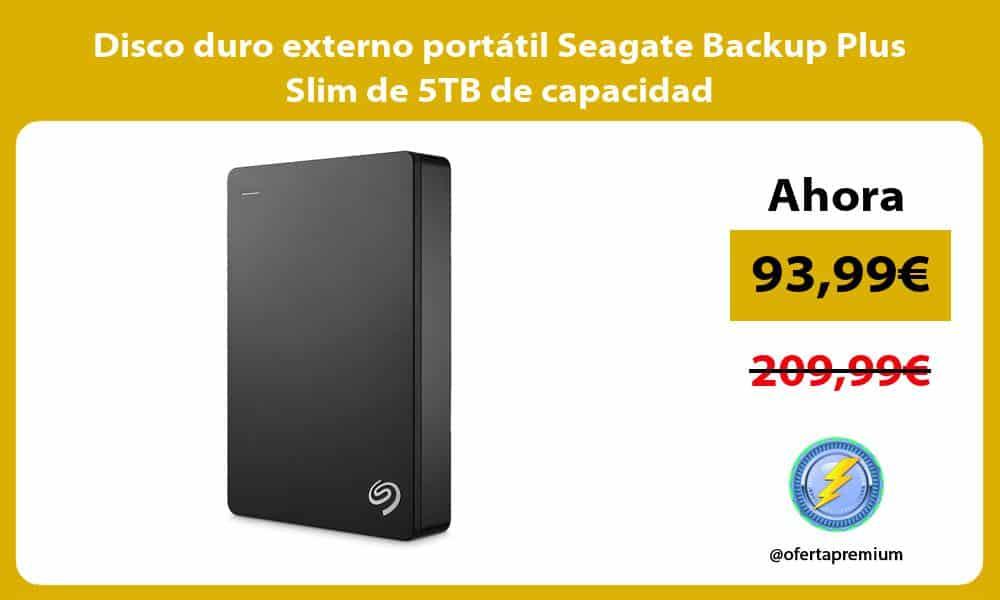 Disco duro externo portátil Seagate Backup Plus Slim de 5TB de capacidad