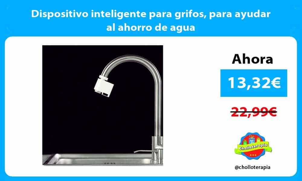 Dispositivo inteligente para grifos para ayudar al ahorro de agua