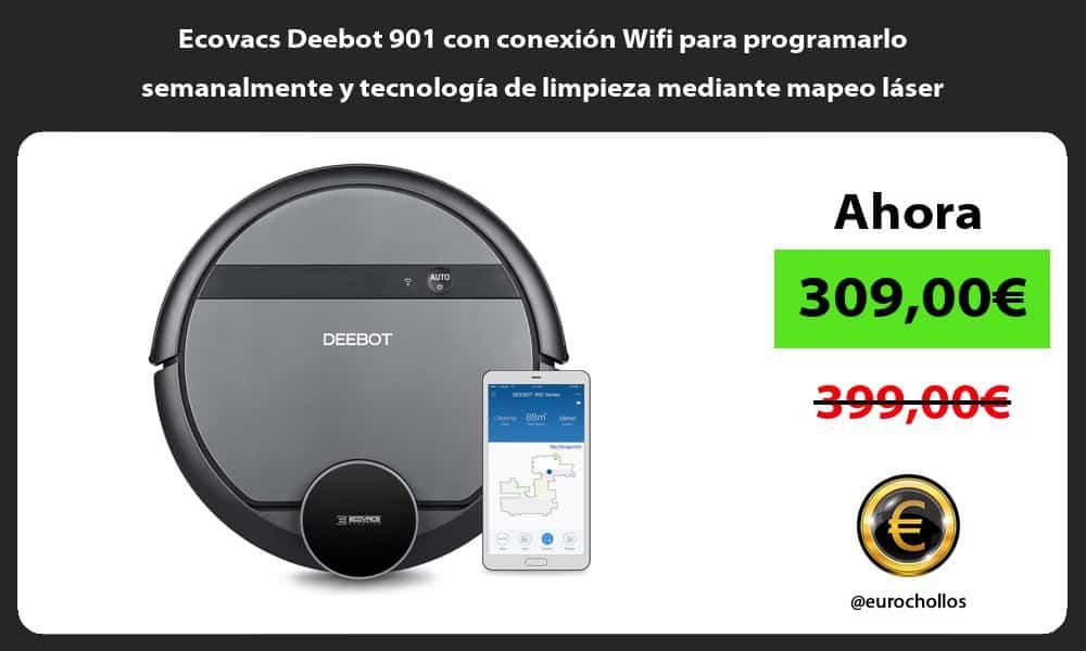 Ecovacs Deebot 901 con conexión Wifi para programarlo semanalmente y tecnología de limpieza mediante mapeo láser
