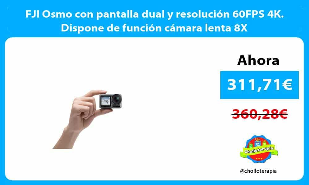 FJI Osmo con pantalla dual y resolución 60FPS 4K. Dispone de función cámara lenta 8X