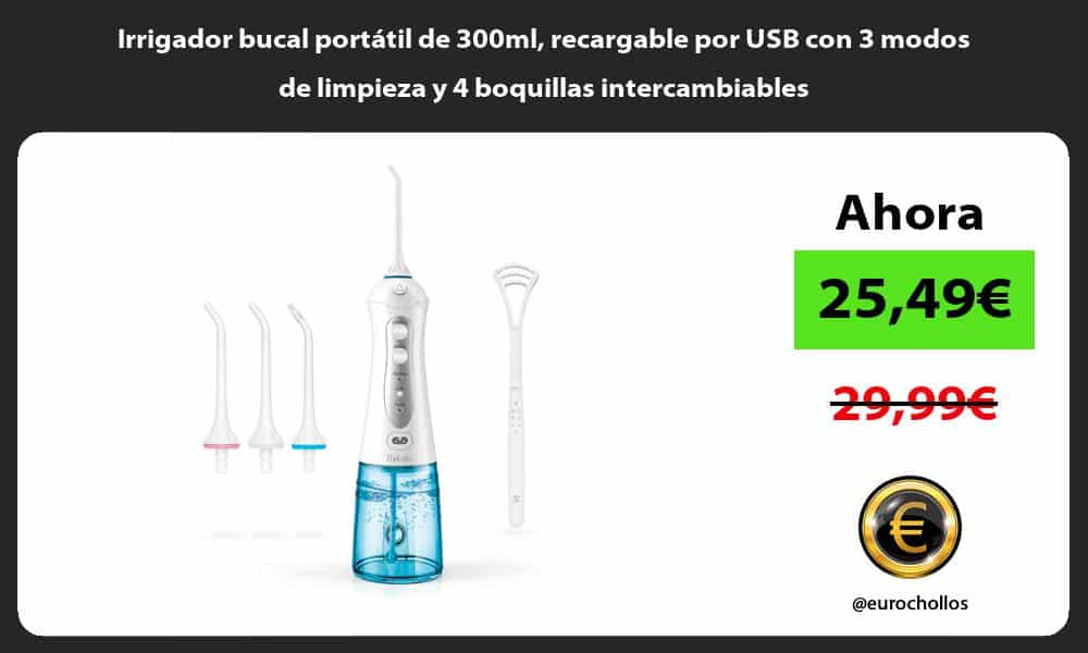 Irrigador bucal portátil de 300ml recargable por USB con 3 modos de limpieza y 4 boquillas intercambiables