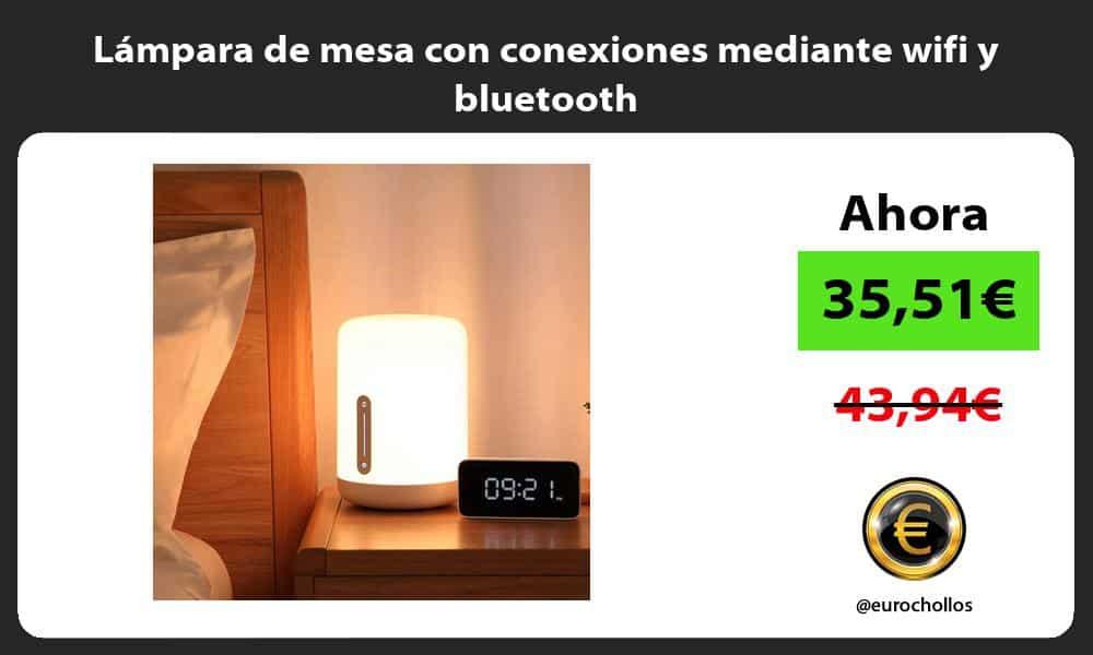 Lámpara de mesa con conexiones mediante wifi y bluetooth