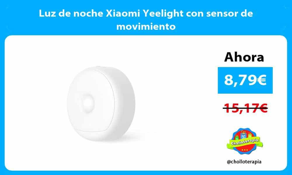 Luz de noche Xiaomi Yeelight con sensor de movimiento