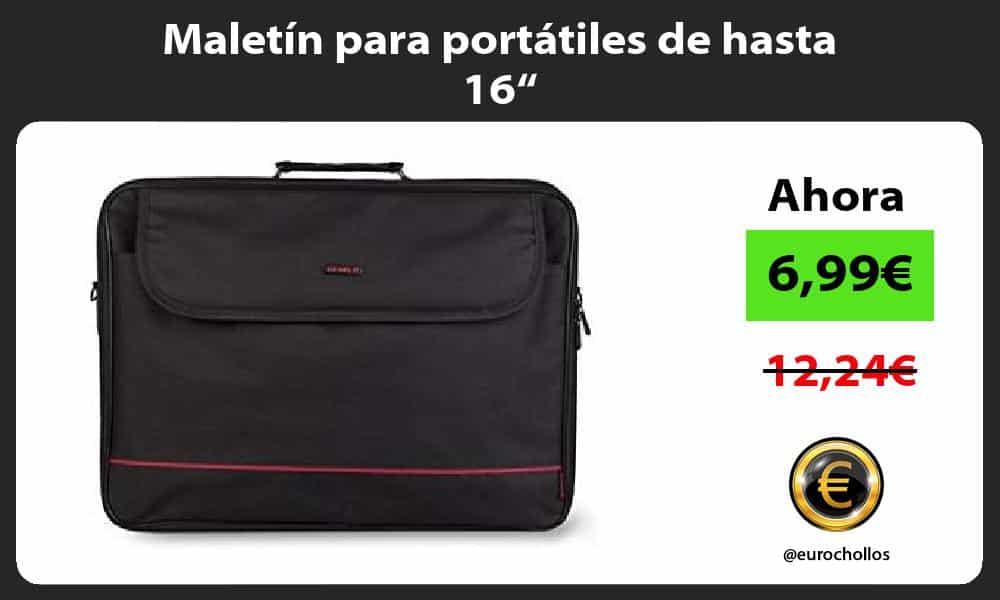 """Maletín para portátiles de hasta 16"""""""