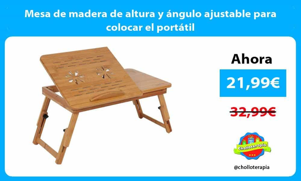 Mesa de madera de altura y ángulo ajustable para colocar el portátil