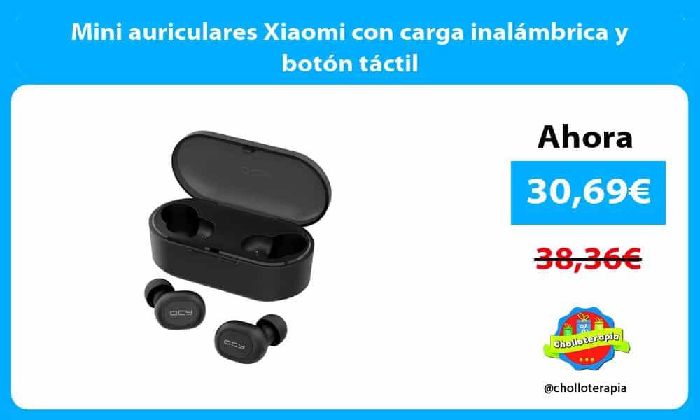Mini auriculares Xiaomi con carga inalámbrica y botón táctil