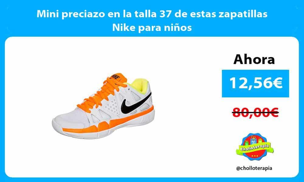 Mini preciazo en la talla 37 de estas zapatillas Nike para niños