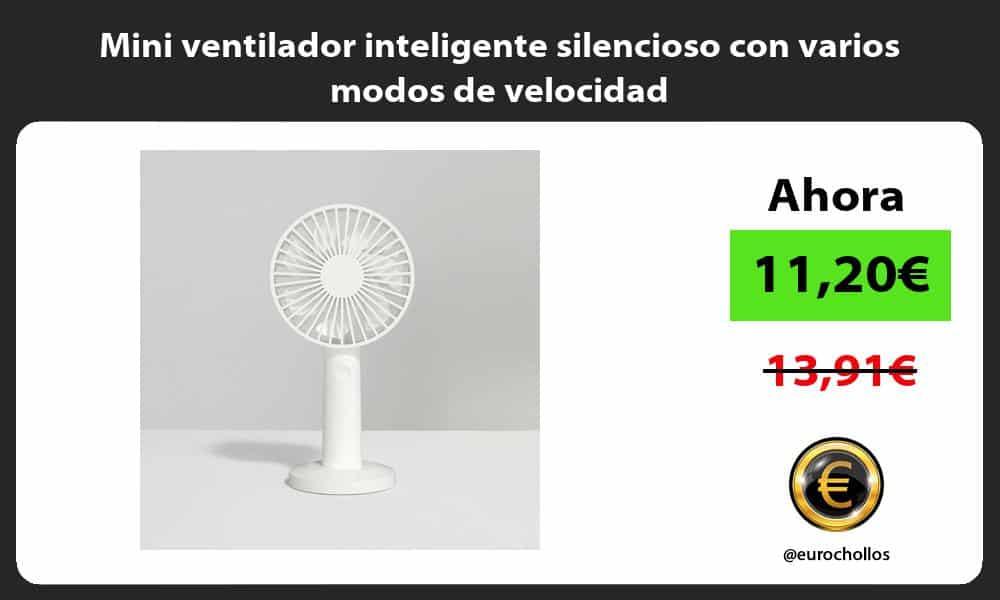 Mini ventilador inteligente silencioso con varios modos de velocidad