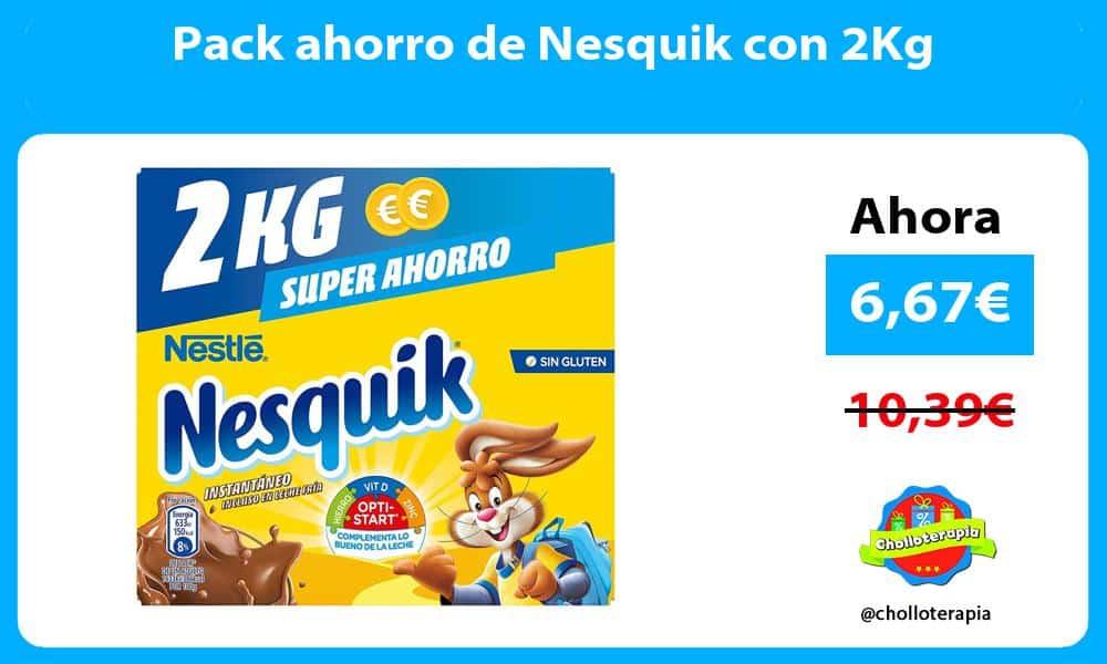 Pack ahorro de Nesquik con 2Kg