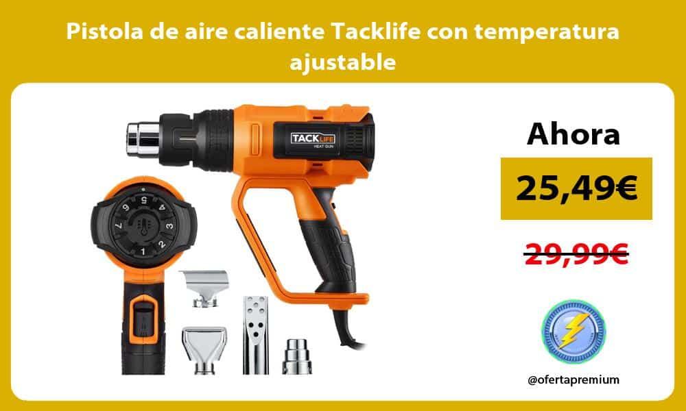 Pistola de aire caliente Tacklife con temperatura ajustable