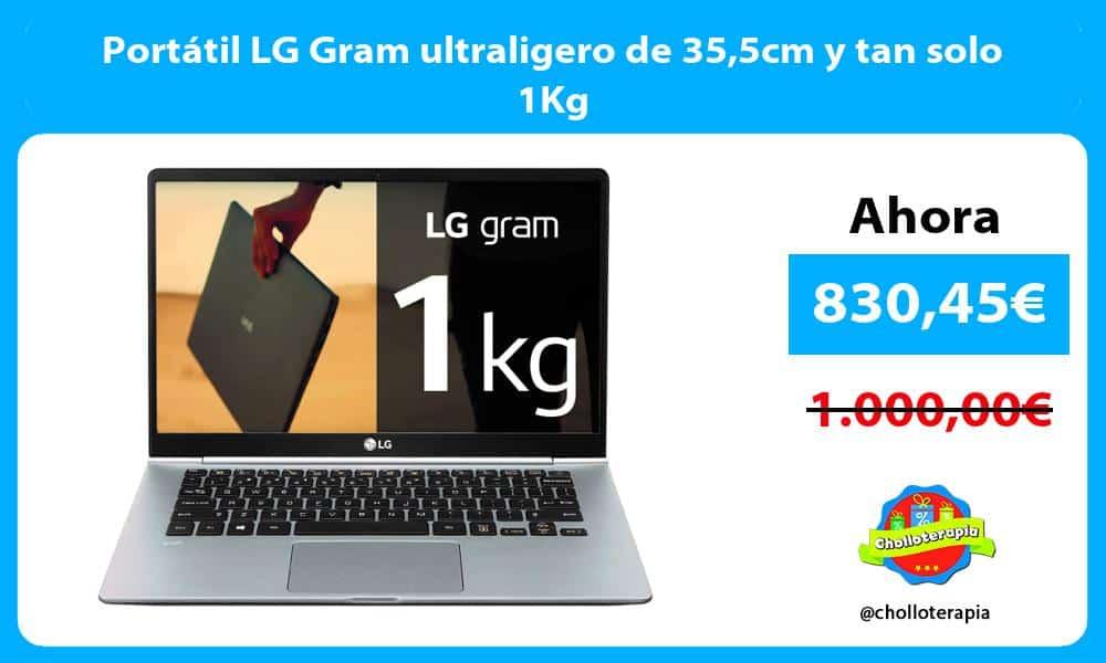Portátil LG Gram ultraligero de 355cm y tan solo 1Kg