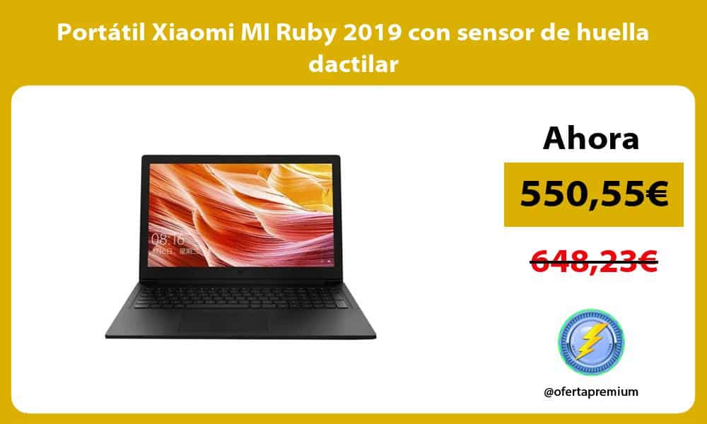Portátil Xiaomi MI Ruby 2019 con sensor de huella dactilar
