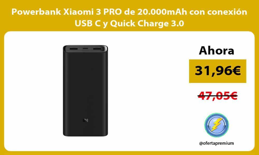 Powerbank Xiaomi 3 PRO de 20.000mAh con conexión USB C y Quick Charge 3.0