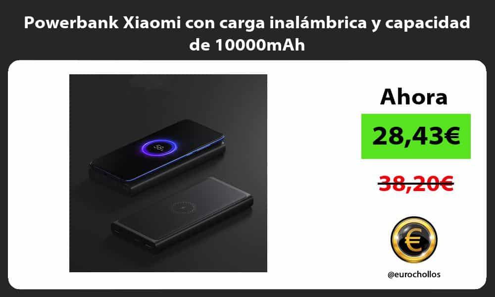Powerbank Xiaomi con carga inalámbrica y capacidad de 10000mAh