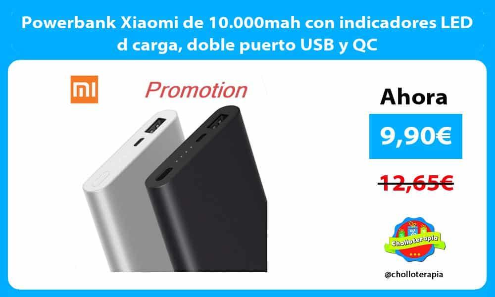 Powerbank Xiaomi de 10.000mah con indicadores LED d carga doble puerto USB y QC