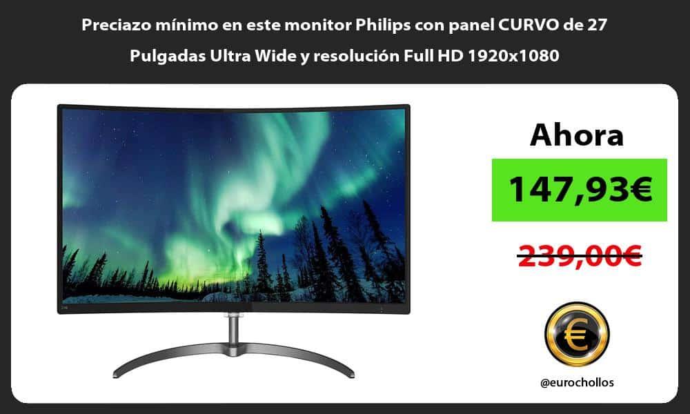 Preciazo mínimo en este monitor Philips con panel CURVO de 27 Pulgadas Ultra Wide y resolución Full HD 1920x1080