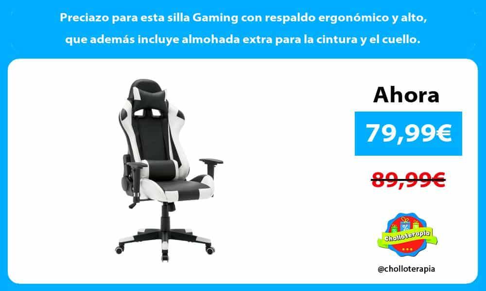 Preciazo para esta silla Gaming con respaldo ergonómico y alto que además incluye almohada extra para la cintura y el cuello.