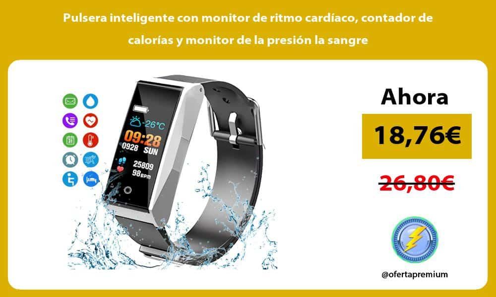 Pulsera inteligente con monitor de ritmo cardíaco contador de calorías y monitor de la presión la sangre