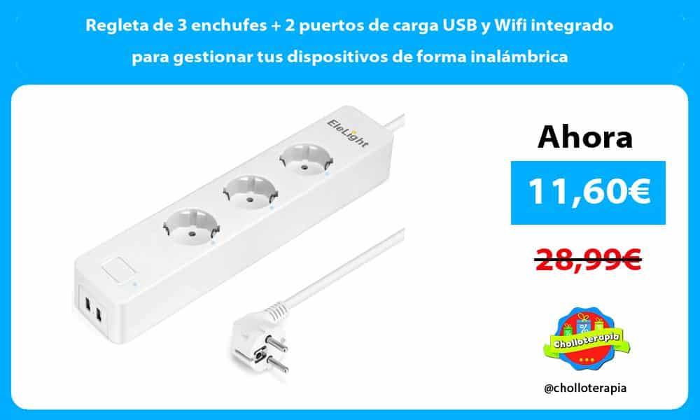 Regleta de 3 enchufes 2 puertos de carga USB y Wifi integrado para gestionar tus dispositivos de forma inalámbrica