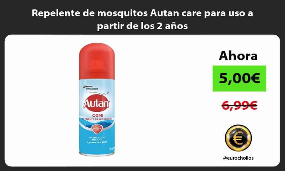 Repelente de mosquitos Autan care para uso a partir de los 2 años