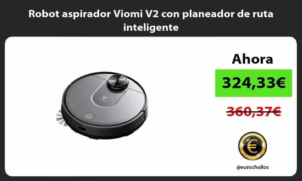 Robot aspirador Viomi V2 con planeador de ruta inteligente