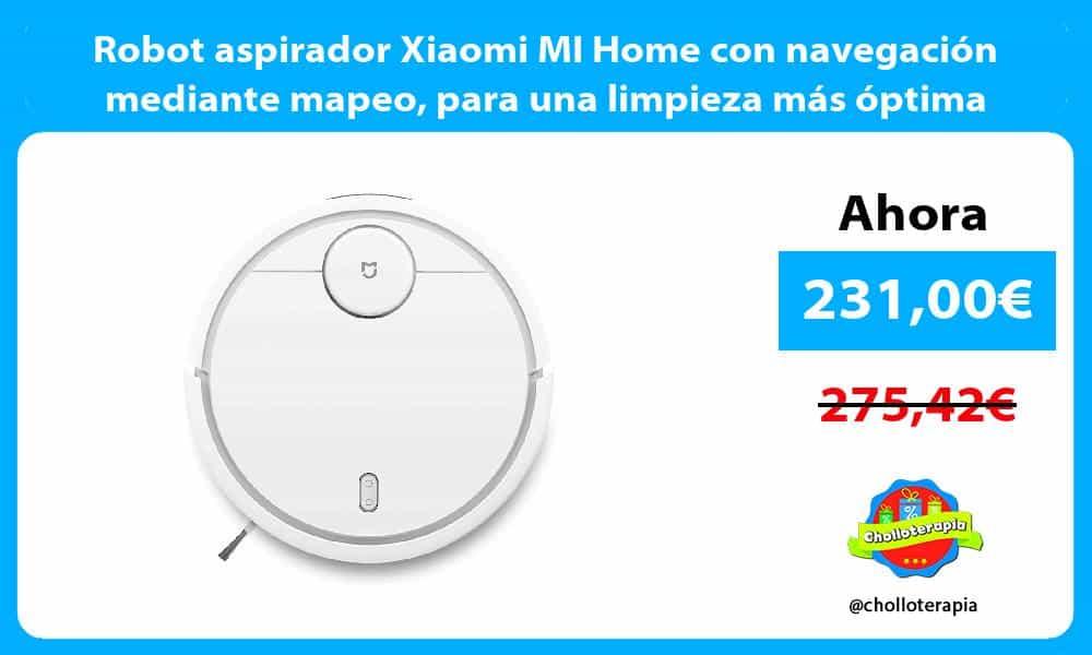 Robot aspirador Xiaomi MI Home con navegación mediante mapeo para una limpieza más óptima
