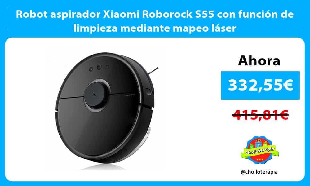 Robot aspirador Xiaomi Roborock S55 con función de limpieza mediante mapeo láser