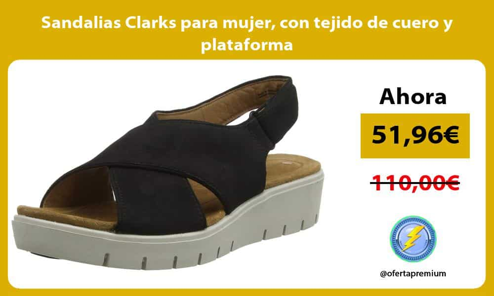 Sandalias Clarks para mujer con tejido de cuero y plataforma