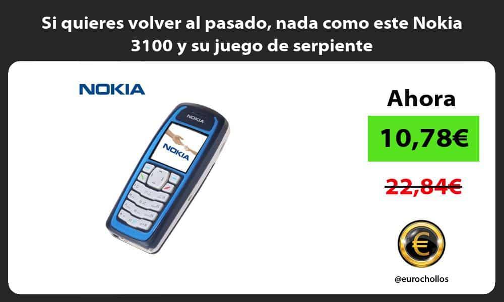 Si quieres volver al pasado nada como este Nokia 3100 y su juego de serpiente