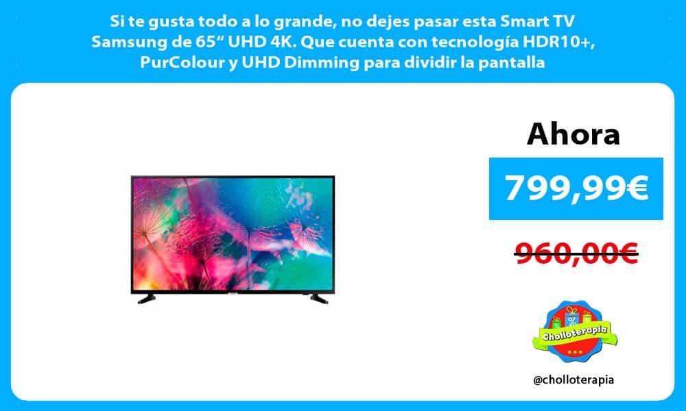 """Si te gusta todo a lo grande no dejes pasar esta Smart TV Samsung de 65"""" UHD 4K. Que cuenta con tecnología HDR10 PurColour y UHD Dimming para dividir la pantalla"""