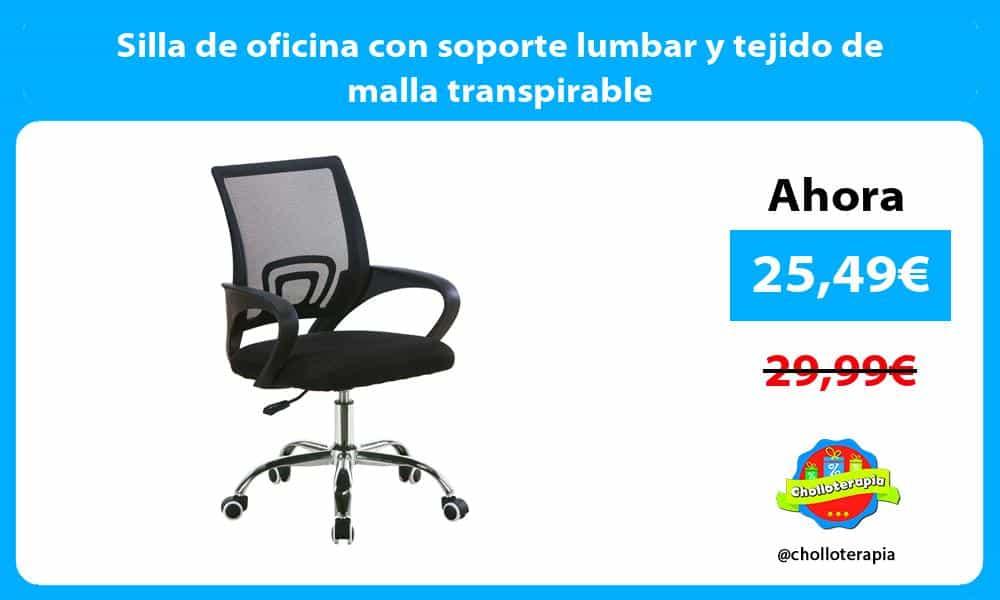Silla de oficina con soporte lumbar y tejido de malla transpirable