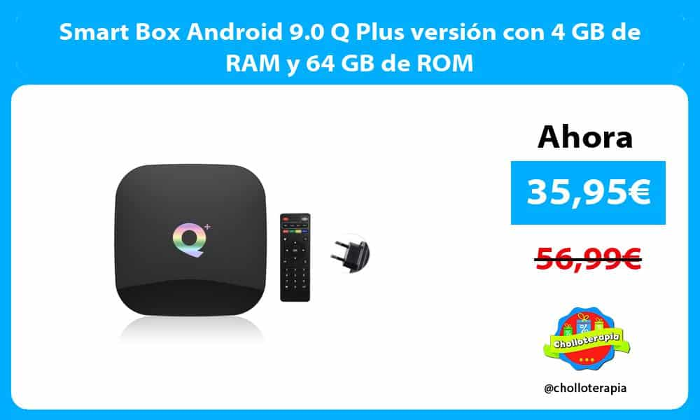Smart Box Android 9.0 Q Plus versión con 4 GB de RAM y 64 GB de ROM
