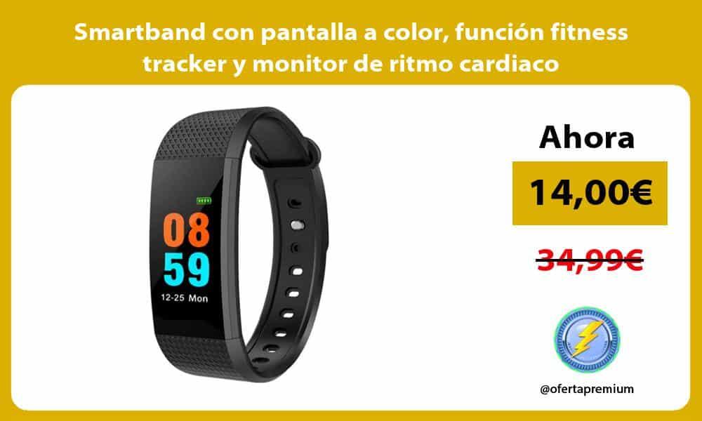 Smartband con pantalla a color función fitness tracker y monitor de ritmo cardiaco